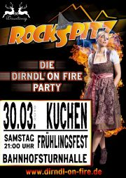 "ROCKSPITZ  - ""Dirndl on fire"" Party in Kuchen"